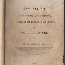 Libros antiguos: LOS NEGROS EN SUS DIVERSOS ESTADOS Y CONDICIONES. JOSE FERRER DE COUTO. DE HALLET, NUEVA YORK. 1864. Lote 67806417