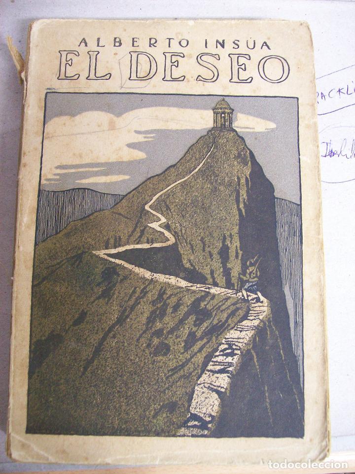 EL DESEO. ALBERTO INSUA. 1912 (Libros antiguos (hasta 1936), raros y curiosos - Literatura - Narrativa - Otros)