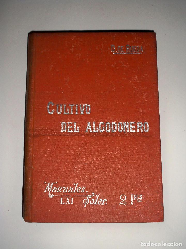 MANUALES SOLER CULTIVO DEL ALGODONERO (Libros Antiguos, Raros y Curiosos - Ciencias, Manuales y Oficios - Otros)