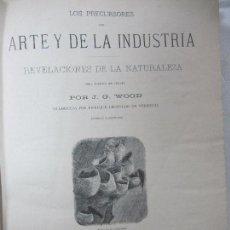 Libros antiguos: LOS PRECURSORES DEL ARTE Y DE LA INDUSTRIA, REVELACIONES DE LA NATURALEZA, J.G. WOOD. Lote 67898461