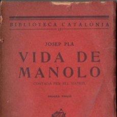 Libros antiguos: JOSEP PLA : VIDA DE MANOLO CONTADA PER ELL MATEIX (LLIB. CATALONIA, 1930). Lote 67946689