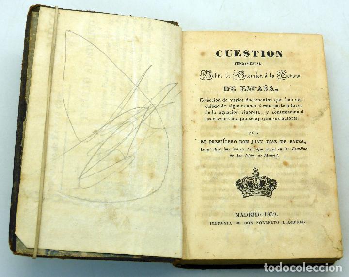 CUESTIÓN DE LA SUCESIÓN CORONA ESPAÑA DÍAZ DE BAEZA IMP NORBERO LLORENCI 1839 CARLISMO GUERRAS (Libros Antiguos, Raros y Curiosos - Historia - Otros)