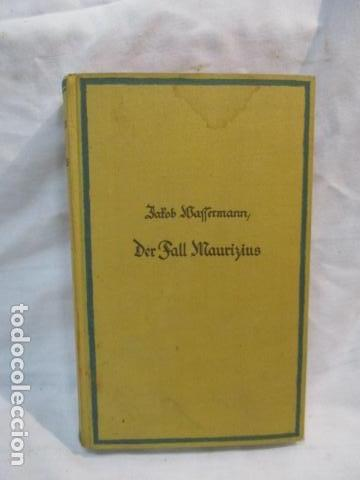 DER FALL MAURIZIUS. ROMAN. 1. BIS 25. AUFLAGE. (ALEMÁN) TAPA DURA – 1928 DE JAKOB WASSERMANN (Libros Antiguos, Raros y Curiosos - Otros Idiomas)