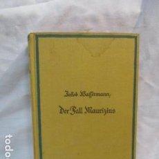 Libros antiguos: DER FALL MAURIZIUS. ROMAN. 1. BIS 25. AUFLAGE. (ALEMÁN) TAPA DURA – 1928 DE JAKOB WASSERMANN . Lote 67984725