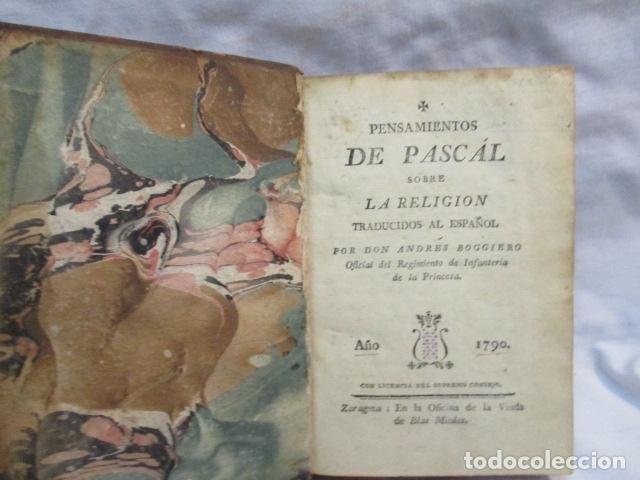 Libros antiguos: PENSAMIENTOS DE PASCAL SOBRE LA RELIGION, ANDRES BOGGIERO.ZARAGOZA 1790 - Foto 5 - 67996141