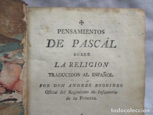 Libros antiguos: PENSAMIENTOS DE PASCAL SOBRE LA RELIGION, ANDRES BOGGIERO.ZARAGOZA 1790 - Foto 6 - 67996141