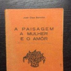 Libros antiguos: A PAISAGEM A MULHER E O AMÔR, JOSÉ DIAS SANCHO. Lote 68049481