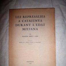 Libros antiguos: LES REPRESALIES A CATALUNYA DURANT L´EDAT MITJANA - AÑO 1925 - J.MIRET.. Lote 68071097