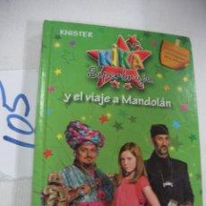 Libros antiguos: KIKA SUPERBRUJA - Y EL VIAJE A MANDOLAN - ENVIO GRATIS A ESPAÑA. Lote 68347753