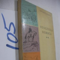 Libros antiguos: VENEZUELA HEROICA - EDUARDO BLANCO. Lote 68370685