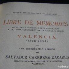 Libros antiguos: LIBRE DE MEMORIES DE DIVERSOS SUCESOS E FETS MEMORABLES CIUTAT E REGNE DE VALENCIA 1308 1644 ACCIÓN. Lote 68375585