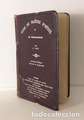 REY: GUIDE DU MAÎTRE D'HÔTEL ET DU RESTAURATEUR. (1907) (COCINA, GASTRONOMÍA ANTIGUA (Libros Antiguos, Raros y Curiosos - Cocina y Gastronomía)