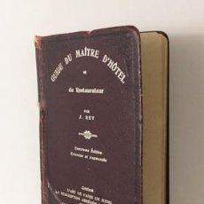 Libros antiguos: REY: GUIDE DU MAÎTRE D'HÔTEL ET DU RESTAURATEUR. (1907) (COCINA, GASTRONOMÍA ANTIGUA . Lote 68377897