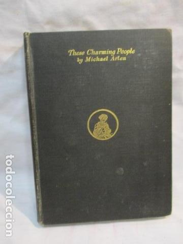 THESE CHARMING PEOPLE TAPA DURA – DE ARLEN MICHAEL - 1924 - VER FOTOS (Libros Antiguos, Raros y Curiosos - Otros Idiomas)