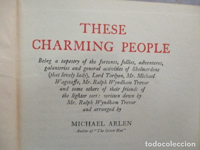 Libros antiguos: THESE CHARMING PEOPLE Tapa dura – de ARLEN MICHAEL - 1924 - ver fotos - Foto 4 - 68393209