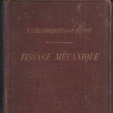 Libros antiguos: TISSAGE MECANIQUE, VICTOR SHULUMBERGER Y PAUL DUPONT, PARÍS, 1900 ? EN FRANCES. Lote 68414621
