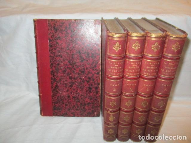 HISTOIRE DE DIX ANS: 1830-1840. 5 TOMOS (FRANCÉS) TAPAS DURAS – APRX. 1880 - DE LOUIS BLANC - VER (Libros Antiguos, Raros y Curiosos - Otros Idiomas)