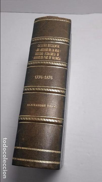 CATALOGO DOCUMENTAL DEL ARCHIVO DE LA REAL SOCIEDAD ECONOMICA DE AMIGOS DEL PAIS VALENCIA 1776-1876 (Libros Antiguos, Raros y Curiosos - Ciencias, Manuales y Oficios - Otros)