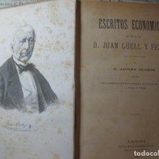 Libros antiguos: -ESCRITOS ECONÓMICOS-, JUAN GUELL Y FERRER. BARCELONA AÑO 1880. Lote 68490289