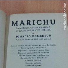 Libros antiguos: MARICHU LA MEJOR COCINERA ESPAÑOLA O TODOS LOS PLATOS DEL DIA. AÑOS 20. IGNACIO DOMENECH. Lote 68506329