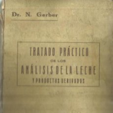 Libros antiguos: TRATADO PRÁCTICO DE LOS ANÁLISIS DE LA LECHE. D. GERBER. LIBRERIA ALUM. BARCELONA. 1914. Lote 68547825