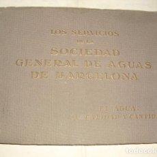 Libros antiguos: 1925 LOS SERVICIOS DE LA SOCIEDAD DE AGUAS DE BARCELONA EL AGUA SU CALIDAD Y CANTIDAD. Lote 144439154
