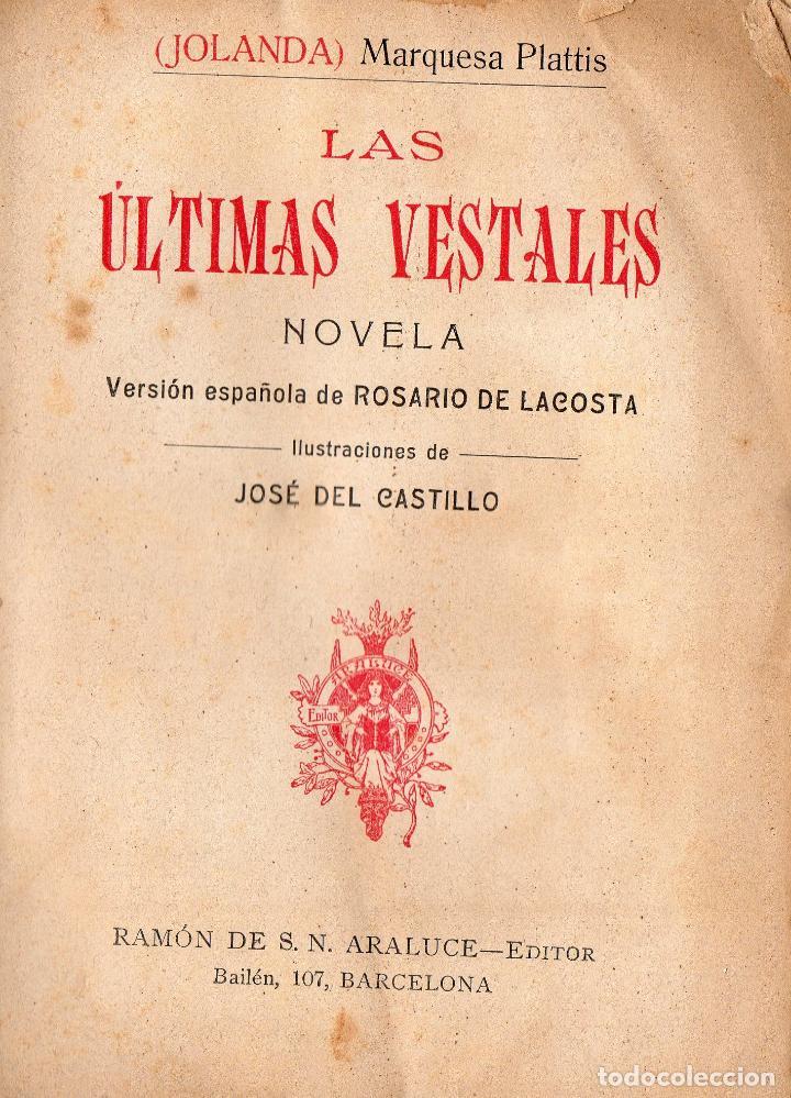 JOLANDA MARÍA DE PLATTIS : LAS ÚLTIMAS VESTALES (ARALUCE, C. 1910) FEMINISMO (Libros antiguos (hasta 1936), raros y curiosos - Literatura - Narrativa - Otros)