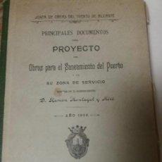 Libros antiguos: JUNTA DE OBRAS DEL PUERTO DE ALICANTE.DOC. PROYECTO SANEAMIENTO PUERTO 1906.. Lote 68850405