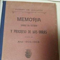 Libros antiguos: PUERTO ALICANTE. MEMORIA ESTADO Y PROGRESO DE LAS OBRAS 1905-1908. Lote 68851721