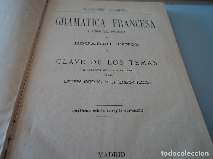Libros antiguos: GRAMÁTICA francesa Y MÉTODO OLLENDORFF CLAVE DE LOS TEMAS 1898 EDUARDO BENOT ED. HERNANDO - Foto 2 - 68976853