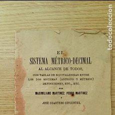 Libros antiguos: EL SISTEMA METRICO DECIMAL AL ALCANCE DE TODOS. MAXIMILIANO MARTINEZ, Y JOSE CUARTERO, ALBACETE. Lote 69061289