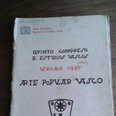 Libros antiguos: ESCASO LIBRO SOBRE EL QUINTO CONGRESO DE ESTUDIOS VASCOS. VERGARA 1930, ARTE POPULAR VASCO . Lote 69071609