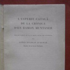 Libros antiguos: L'ESPERIT CATALÀ DE LA CRÒNICA D'EN RAMON MUNTANER. LLUÍS NICOLAU D'OLWER. Lote 69082665