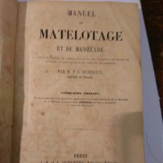 Libros antiguos: DUBREUIL, P-J. MANUEL DE MATELOTAGE ET DE MANOEUVRE. APAREJO Y MANIOBRA VELEROS, 1857. Lote 69226777