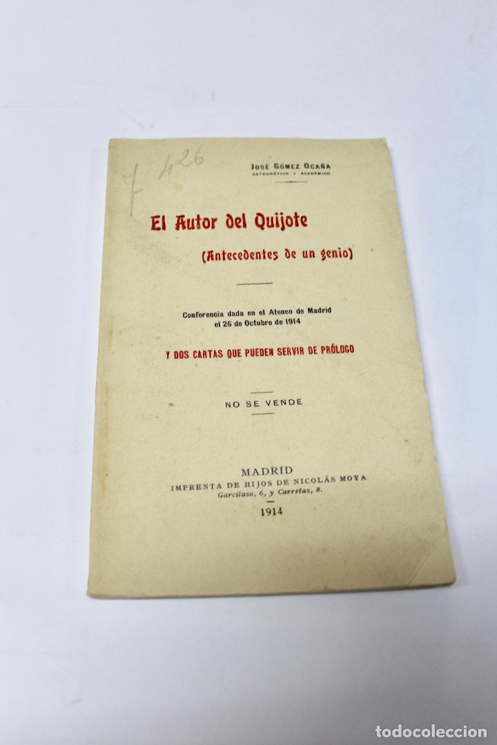 L- 4280. EL AUTOR DEL QUIJOTE, ANTECEDENTES DE UN GENIO. JOSE GOMEZ OCAÑA. 1914. (Libros Antiguos, Raros y Curiosos - Ciencias, Manuales y Oficios - Otros)