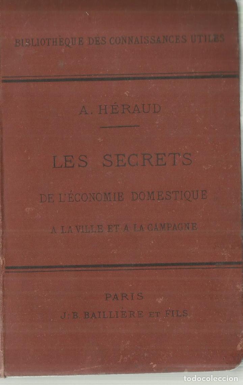 LES SECRETS DE L'ECONOMIE DOMESTIQUE. PROFESSEUR A. HÉRAUD. LIB. BAILLIERE. PARIS. 1889 (Libros Antiguos, Raros y Curiosos - Otros Idiomas)