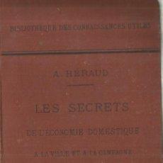 Libros antiguos: LES SECRETS DE L'ECONOMIE DOMESTIQUE. PROFESSEUR A. HÉRAUD. LIB. BAILLIERE. PARIS. 1889. Lote 69366193