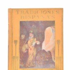 Libros antiguos: TRADICIONES HISPANAS (RELATADO A LOS NIÑOS POR MARÍA LUZ MORALES) - MORALES, MARÍA LUZ. Lote 69445489