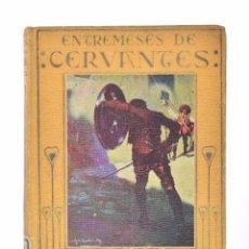 Libros antiguos: ENTREMESES (ADAPTACIÓN DE JOSÉ BAEZA) - CERVANTES SAAVEDRA, MIGUEL DE. Lote 69445553