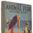 Libros antiguos: THE ANIMAL FUN PICTURE BOOK - FRANK M. WILLIAMSON, GERALD SIDNEY, R. RIGBY, LOUIS WAIN, ERNEST ARIS,. Lote 69449337