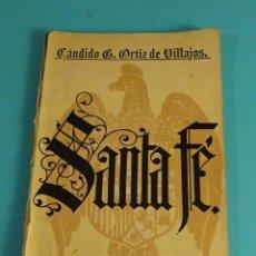 Libros antiguos: SANTA FÉ. ESTUDIO HISTÓRICO POR CÁNDIDO ORTIZ DE VILLAJOS. Lote 69636741