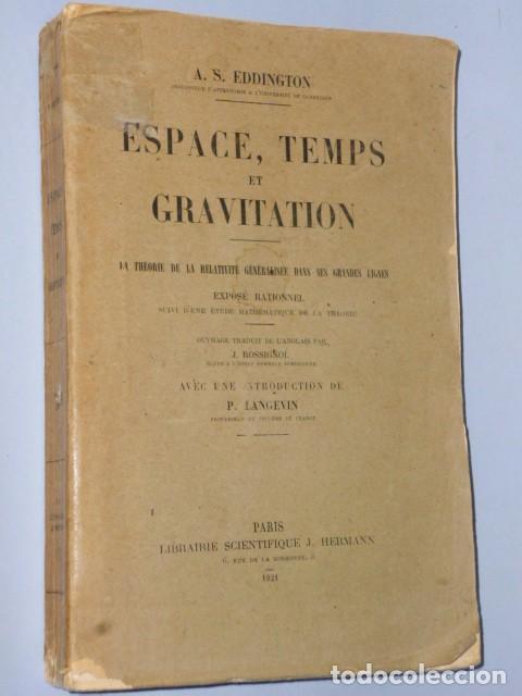 ESPACE, TEMPS ET GRAVITATION. LA THÉORIE DE LA RELATIVITÉ GÉNÉRALISÉE DANS SES GRANDES LIGNES. (1921 (Libros Antiguos, Raros y Curiosos - Otros Idiomas)