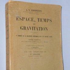 Libros antiguos: ESPACE, TEMPS ET GRAVITATION. LA THÉORIE DE LA RELATIVITÉ GÉNÉRALISÉE DANS SES GRANDES LIGNES. (1921. Lote 69659885