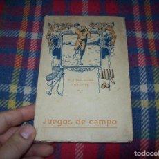 Libros antiguos: JUEGOS DE CAMPO PARA NIÑOS.LOS GRANDES Y PEQUEÑOS DEPORTES AL AIRE LIBRE. D. JOSÉ OSÉS. 1915.. Lote 69667313