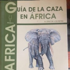 Libros antiguos: LIBRO DE CAZA.GUÍA DE LA CAZA EN AFRICA. Lote 69757213