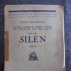 Libros antiguos: SILÈN (1925, 1A ED), LES DITES I FACÈCIES DE L'ESTRENU FILANTROP EN TOMÀS DE BAJALTA, PERE COROMINAS. Lote 72333877