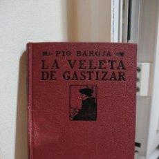 Libri antichi: LA VELETA DE GASTIZAR,MEMORIAS DE UN HOMBRE EN ACCION-PIO BAROJA.RAFAEL CARO RAGGIO 1918.TAPA DURA. Lote 271006138