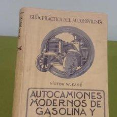 Libros antiguos: AUTOCAMIONES MODERNOS DE GASOLINA Y ELÉCTRICOS. 1924 PAGÉ VÍCTOR W. INCLUYE 2 DESPLEGABLES.. Lote 69905653