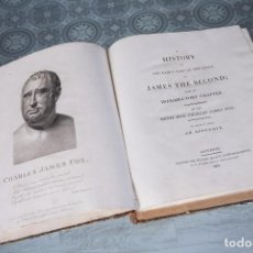 Libros antiguos: A HISTORY OF EARLY PART OF THE REIGN OF JAMES THE SECOND-CHARLES JAMES FOX-LONDON 1808. Lote 69950057