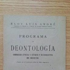 Libros antiguos: PROGRAMA DE DEONTOLOGIA. DEBERES ETICOS Y CIVICOS Y RUDIMENTOS DE DERECHO. ELOY LUIS ANDRE 1928. Lote 70006461